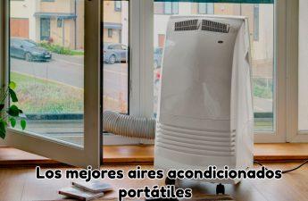 Los mejores aires acondicionados portátiles